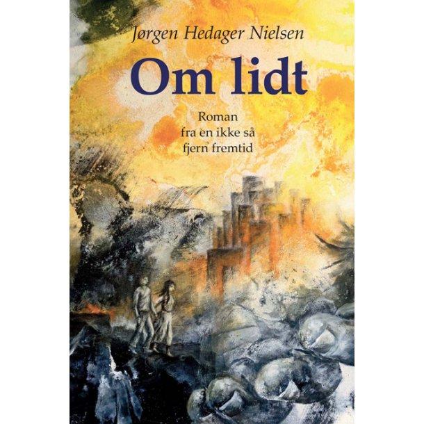 Om lidt - Roman af Jørgen Hedager Nielsen