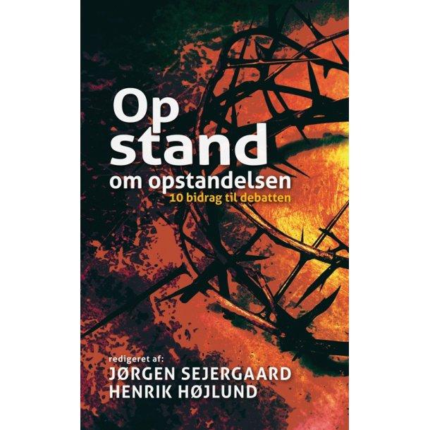 Opstand om opstandelsen - af Jørgen Sejergaard, Henrik Højlund m.fl.