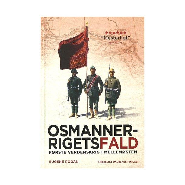 Osmannerrigets fald - af Eugene Rogan