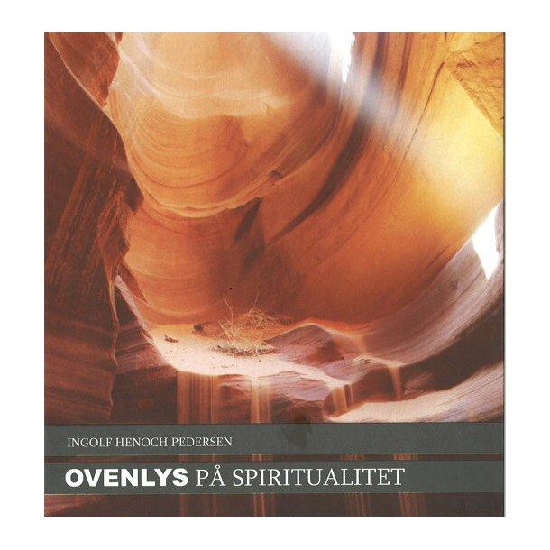 Ovenlys på spiritualitet - af Ingolf Henoch Pedersen