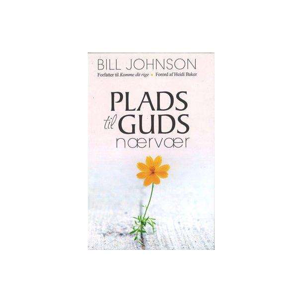 Plads til Guds nærvær - Af Bill Johnson