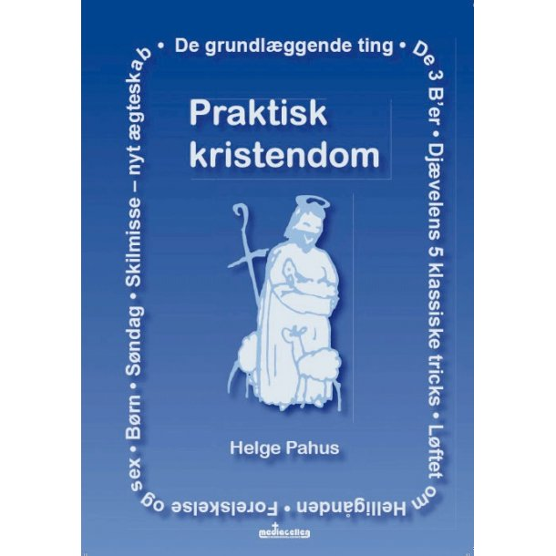 Praktisk kristendom - af Helge Pahus