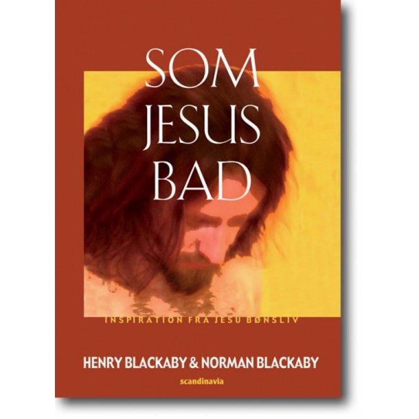 Som Jesus bad - af Henry & Norman Blackaby