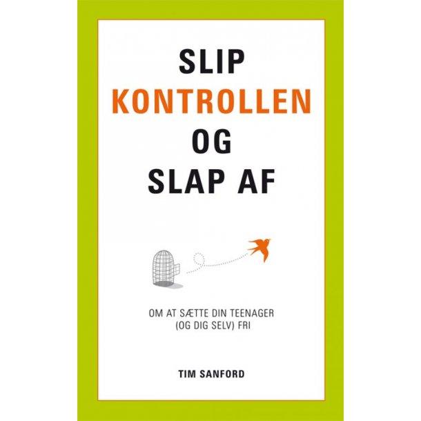 Slip kontrollen og slap af - Af Tim Sanford