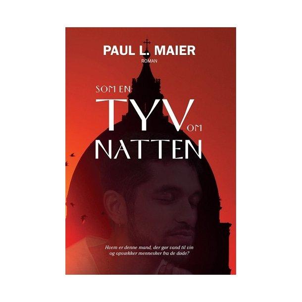 Som en tyv om natten - Af Paul L. Maier