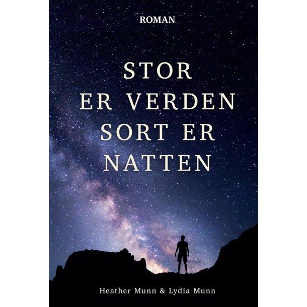 Stor er verden - Sort er natten - af Heather og Lydia Munn
