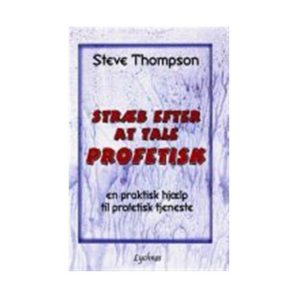 Stræb efter at tale profetisk - af Steve Thompson