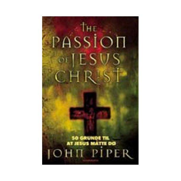BOG: The Passion of Jesus Christ (På dansk) - af John Piper