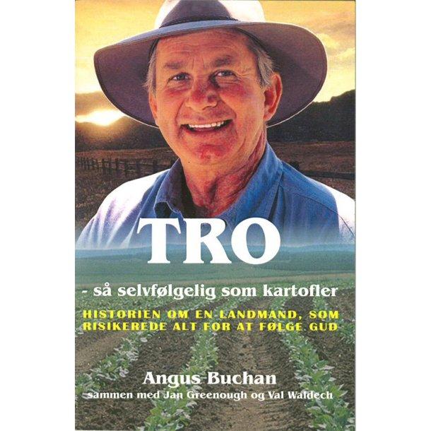 Tro - Så selvfølgelig som kartofler - af Angus Buchan