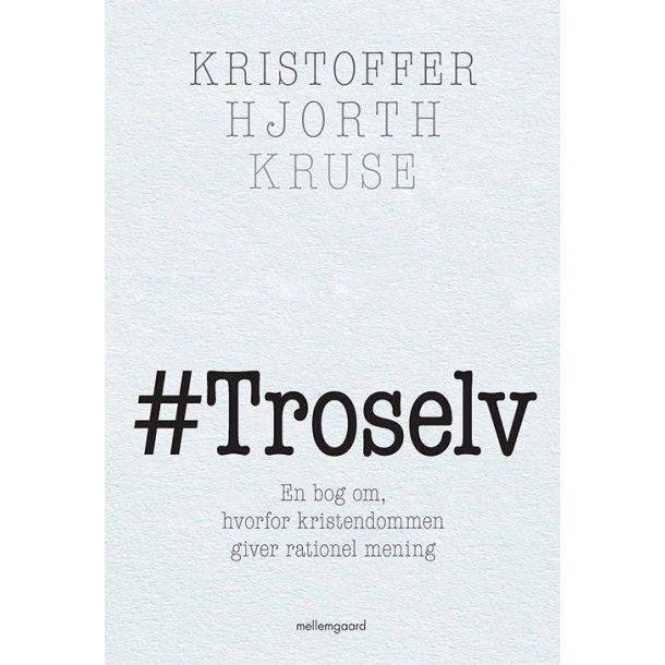 #Troselv - af Kristoffer Hjorth Kruse
