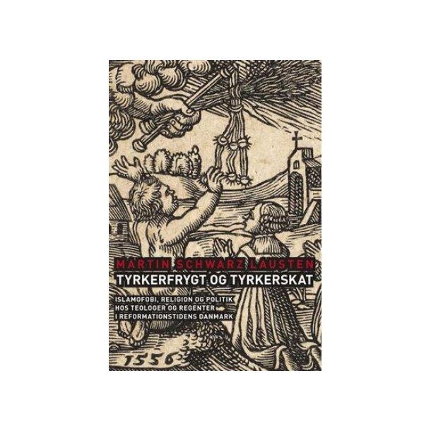 Tyrkerfrygt og Tyrkerskat - af Martin Schwarz Lausten