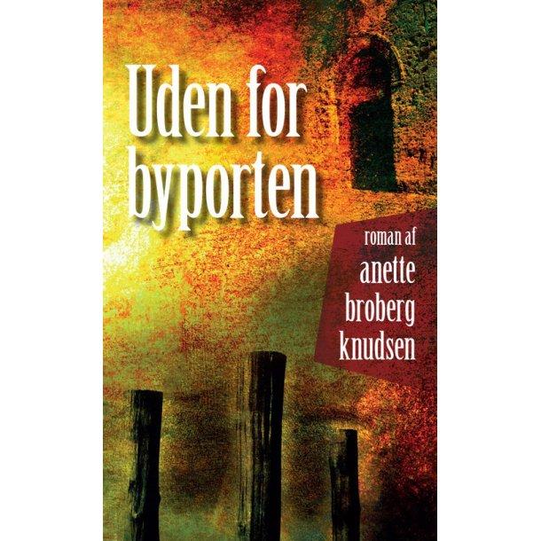 Uden for byporten - af Anette Broberg Knudsen