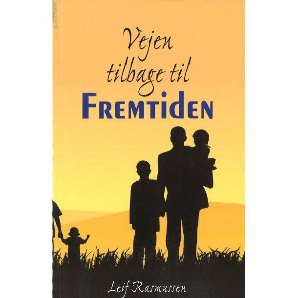 Vejen tilbage til Fremtiden - af Leif Rasmussen